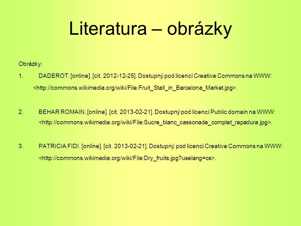 Literatura – obrázky Obrázky: 1.DADEROT. [online]. [cit. 2012-12-25]. Dostupný pod licencí Creative Commons na WWW:. 2.BEHAR ROMAIN. [online]. [cit. 2