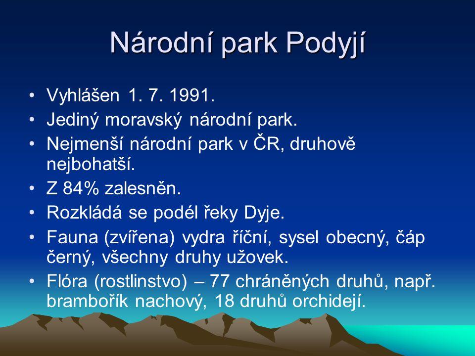 Národní park Podyjí Vyhlášen 1. 7. 1991. Jediný moravský národní park. Nejmenší národní park v ČR, druhově nejbohatší. Z 84% zalesněn. Rozkládá se pod