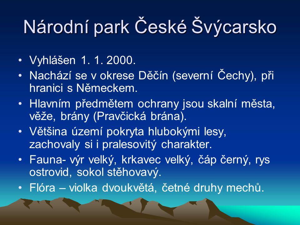 Národní park České Švýcarsko Vyhlášen 1. 1. 2000. Nachází se v okrese Děčín (severní Čechy), při hranici s Německem. Hlavním předmětem ochrany jsou sk
