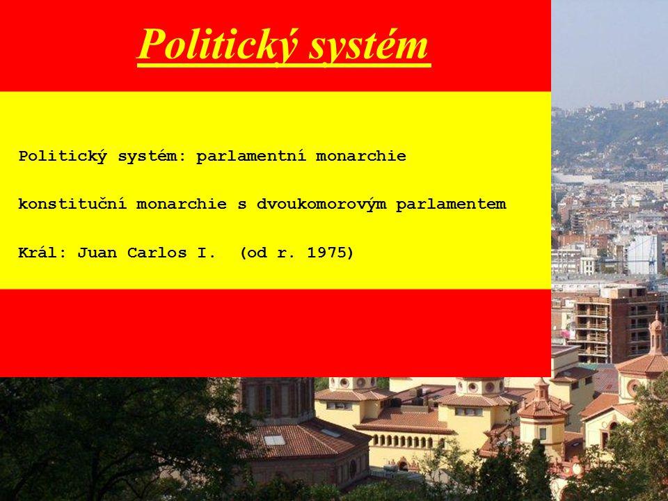 Politický systém: parlamentní monarchie konstituční monarchie s dvoukomorovým parlamentem Král: Juan Carlos I. (od r. 1975) Politický systém