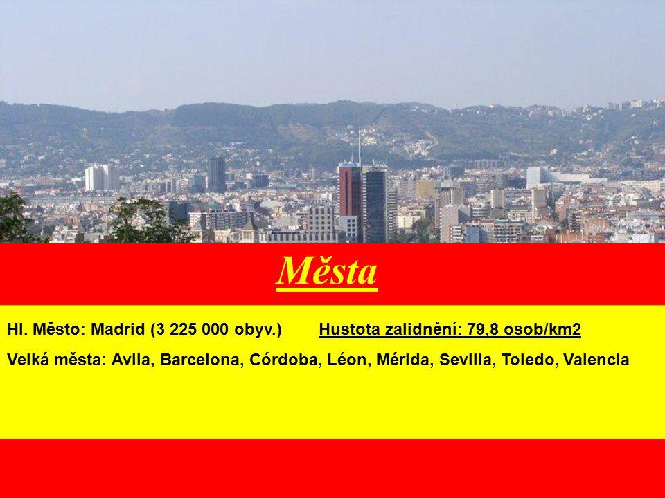 Města Hl. Město: Madrid (3 225 000 obyv.) Hustota zalidnění: 79,8 osob/km2 Velká města: Avila, Barcelona, Córdoba, Léon, Mérida, Sevilla, Toledo, Vale