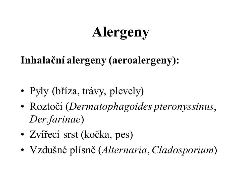 Alergeny Inhalační alergeny (aeroalergeny): Pyly (bříza, trávy, plevely) Roztoči (Dermatophagoides pteronyssinus, Der.farinae) Zvířecí srst (kočka, pe