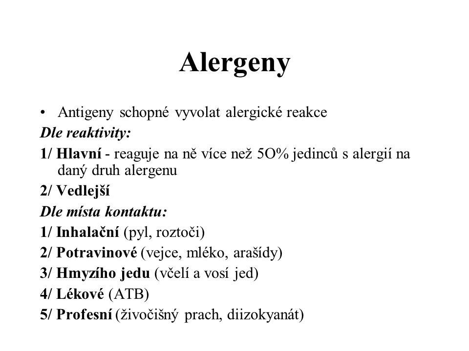 Alergeny Antigeny schopné vyvolat alergické reakce Dle reaktivity: 1/ Hlavní - reaguje na ně více než 5O% jedinců s alergií na daný druh alergenu 2/ V