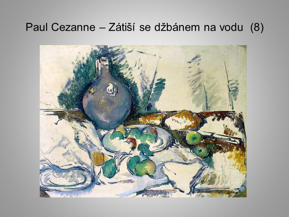 Paul Cezanne – Zátiší se džbánem na vodu (8)