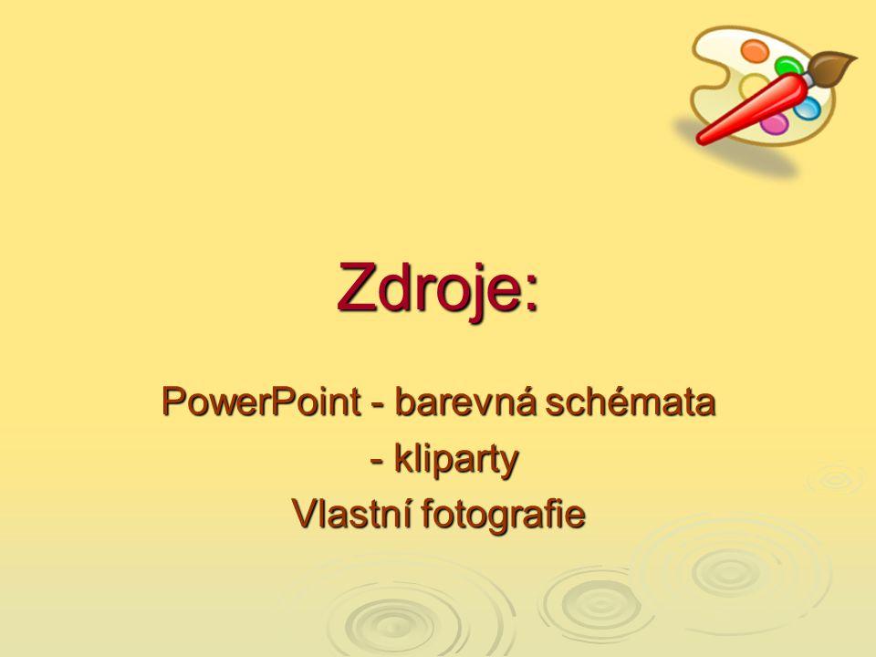 PowerPoint - barevná schémata - kliparty - kliparty Vlastní fotografie Zdroje: