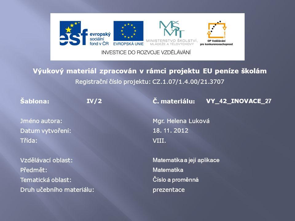 Výukový materiál zpracován v rámci projektu EU peníze školám Registrační číslo projektu: CZ.1.07/1.4.00/21.3707 Šablona:I V /2Č. materiálu:VY_ 4 2_INO