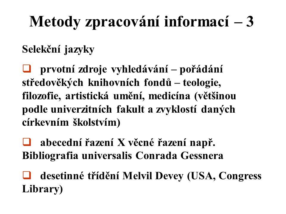 Metody zpracování informací - 3 MDT – mezinárodní desetinné třídění