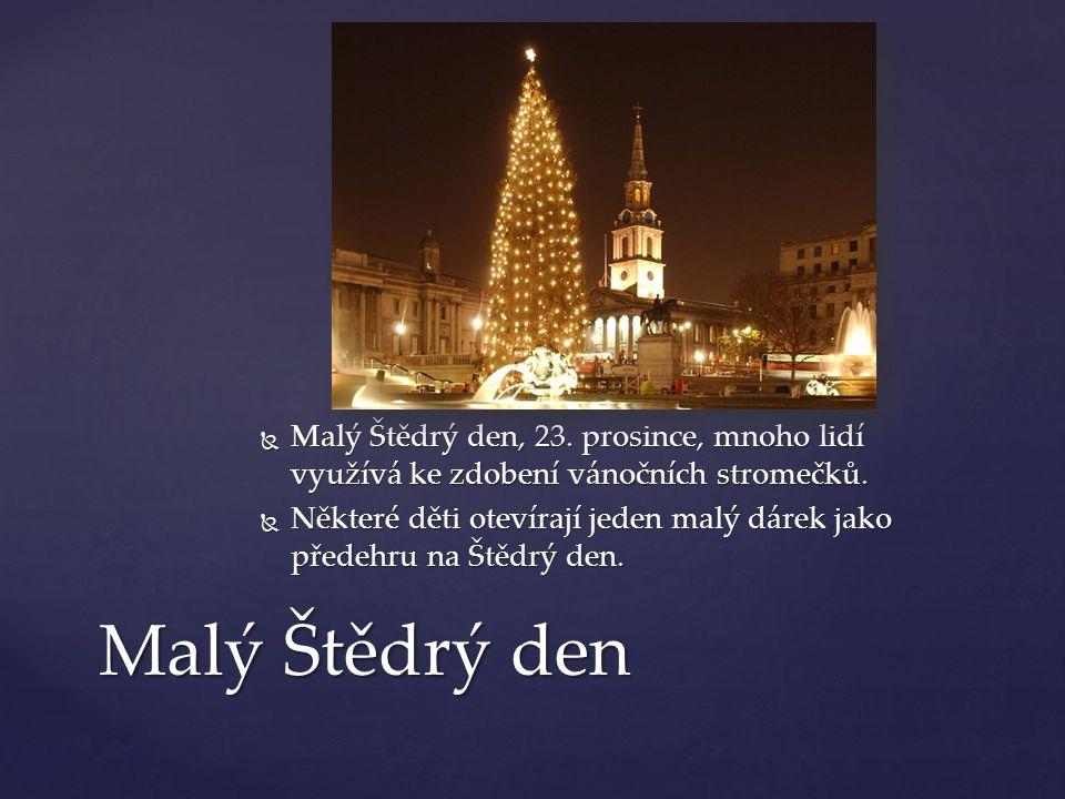  Malý Štědrý den, 23. prosince, mnoho lidí využívá ke zdobení vánočních stromečků.  Některé děti otevírají jeden malý dárek jako předehru na Štědrý