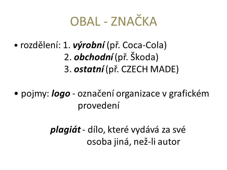 OBAL - ZNAČKA rozdělení: 1. výrobní (př. Coca-Cola) 2.