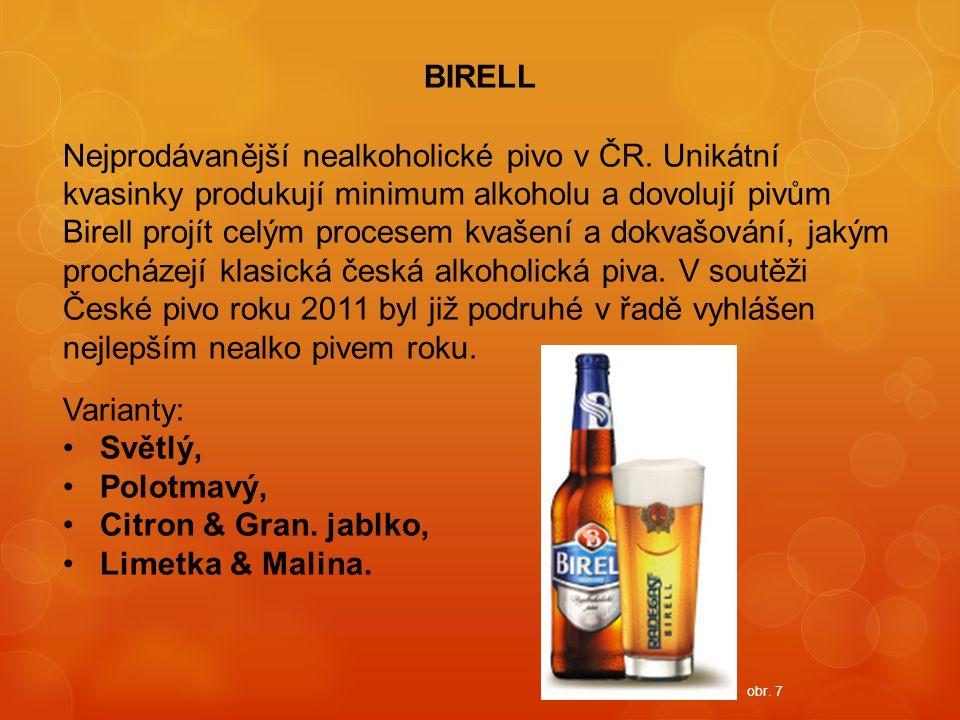 BIRELL Nejprodávanější nealkoholické pivo v ČR. Unikátní kvasinky produkují minimum alkoholu a dovolují pivům Birell projít celým procesem kvašení a d