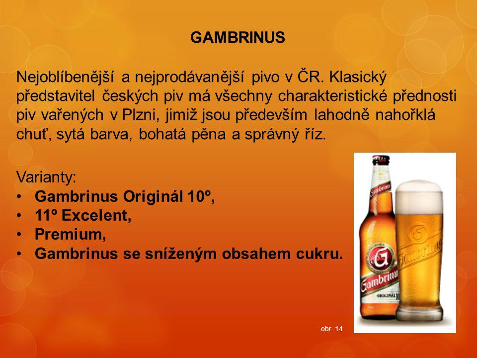 GAMBRINUS Nejoblíbenější a nejprodávanější pivo v ČR. Klasický představitel českých piv má všechny charakteristické přednosti piv vařených v Plzni, ji