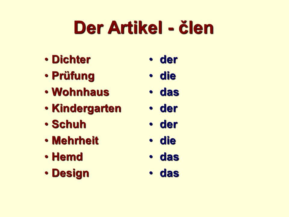 Der Artikel - člen DichterDichter PrüfungPrüfung WohnhausWohnhaus KindergartenKindergarten SchuhSchuh MehrheitMehrheit HemdHemd DesignDesign derder diedie dasdas derder diedie dasdas