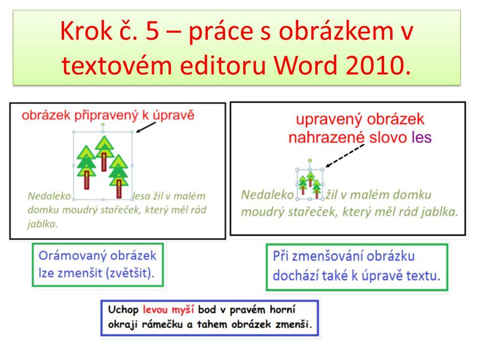 Krok č. 5 – práce s obrázkem v textovém editoru Word 2010.