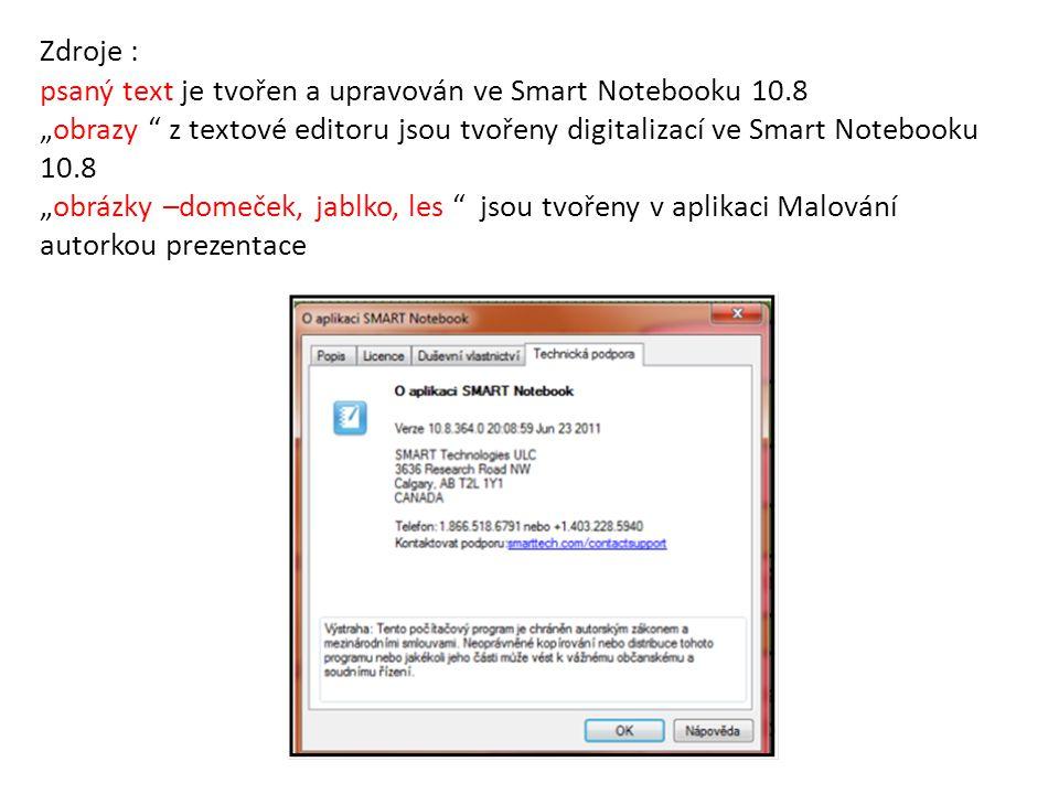 """Zdroje : psaný text je tvořen a upravován ve Smart Notebooku 10.8 """"obrazy """" z textové editoru jsou tvořeny digitalizací ve Smart Notebooku 10.8 """"obráz"""