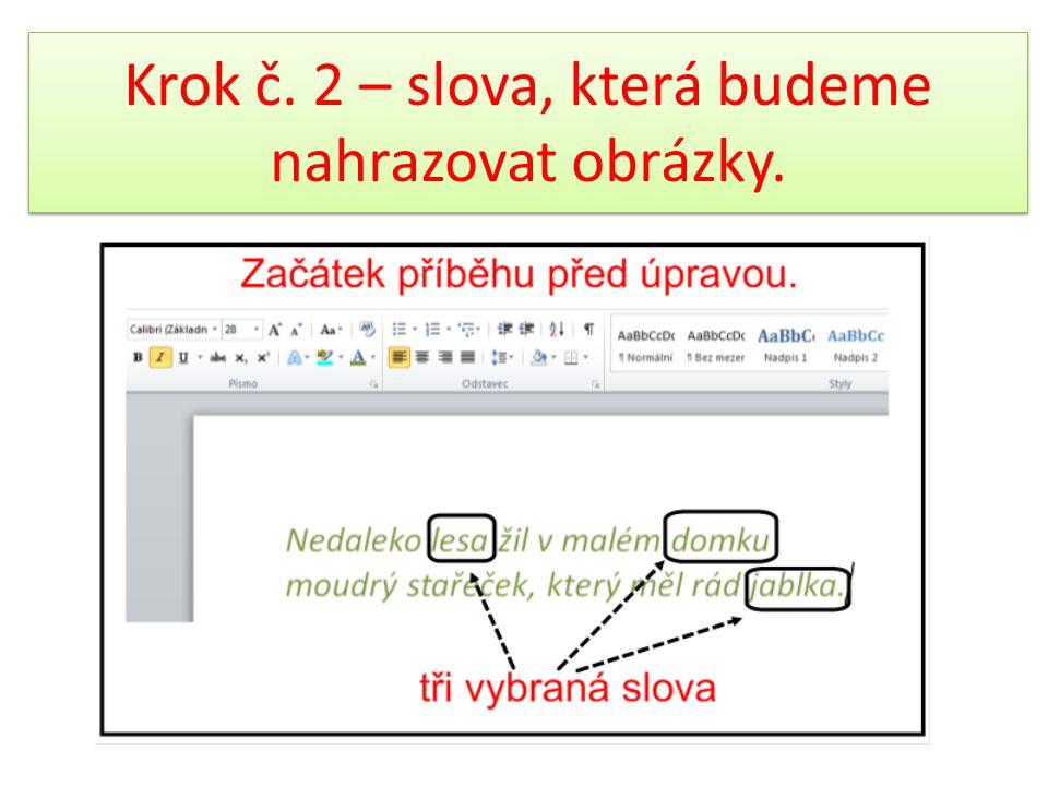 Krok č. 2 – slova, která budeme nahrazovat obrázky.