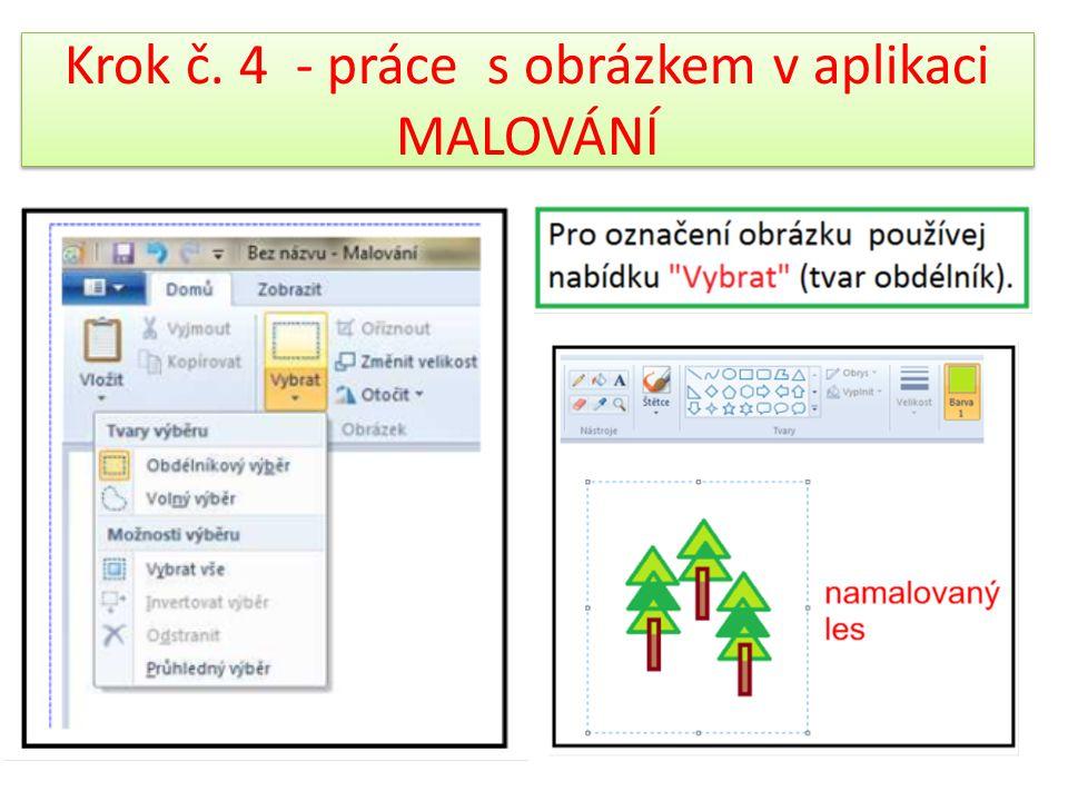Krok č. 4 - práce s obrázkem v aplikaci MALOVÁNÍ