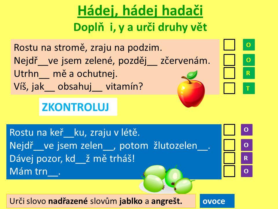 Napiš názvy druhů ovoce Urči druhy těchto plodů, spoj šipkou.