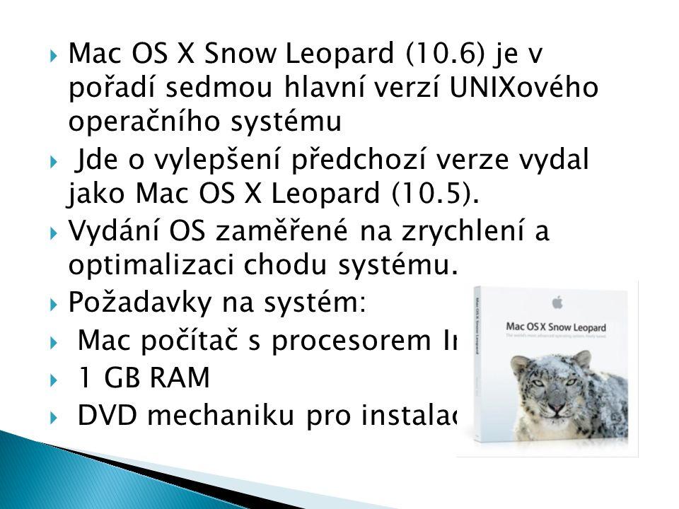  Mac OS X Snow Leopard (10.6) je v pořadí sedmou hlavní verzí UNIXového operačního systému  Jde o vylepšení předchozí verze vydal jako Mac OS X Leopard (10.5).