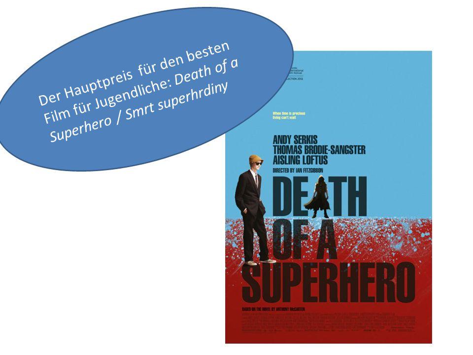 Der Hauptpreis für den besten Film für Jugendliche: Death of a Superhero / Smrt superhrdiny