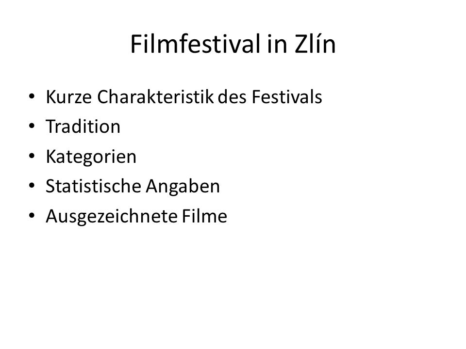 Filmfestival in Zlín Kurze Charakteristik des Festivals Tradition Kategorien Statistische Angaben Ausgezeichnete Filme