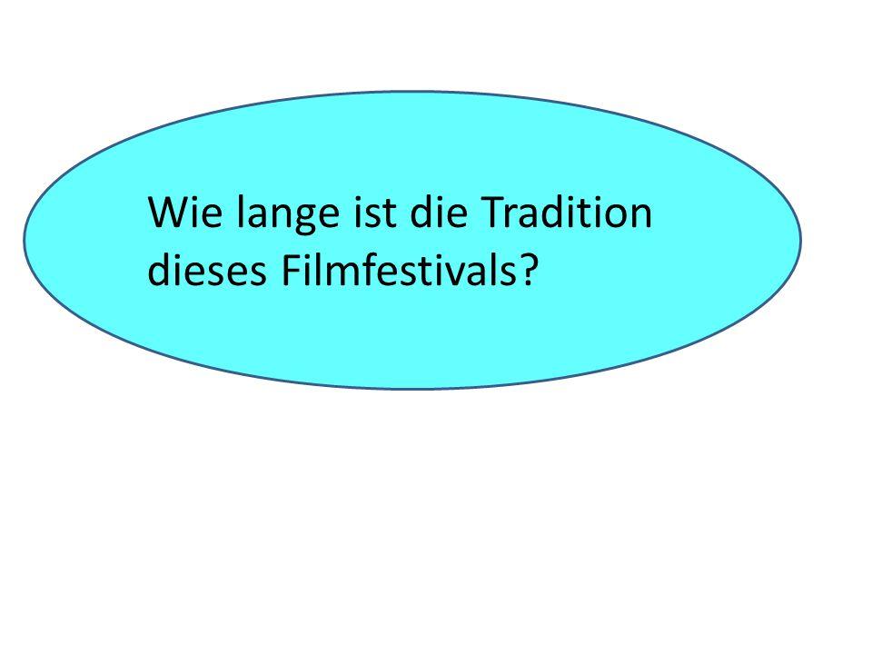 Wie lange ist die Tradition dieses Filmfestivals?