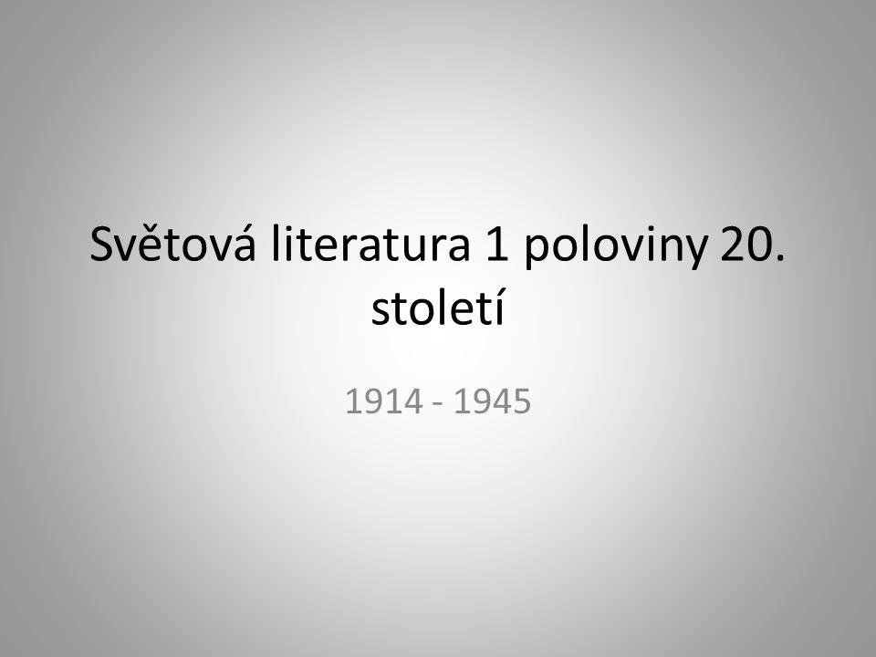 Světová literatura 1 poloviny 20. století 1914 - 1945