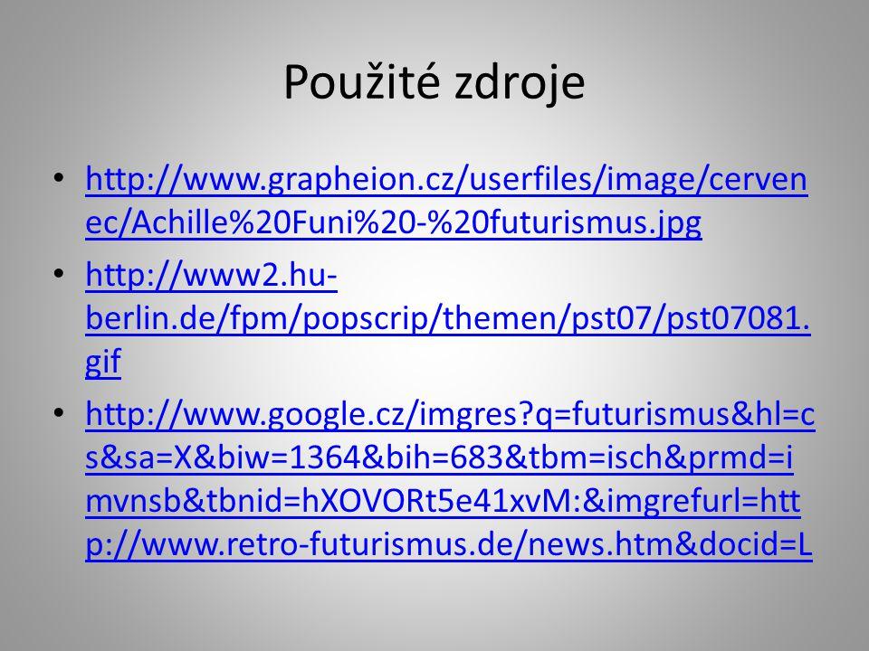Použité zdroje http://www.grapheion.cz/userfiles/image/cerven ec/Achille%20Funi%20-%20futurismus.jpg http://www.grapheion.cz/userfiles/image/cerven ec