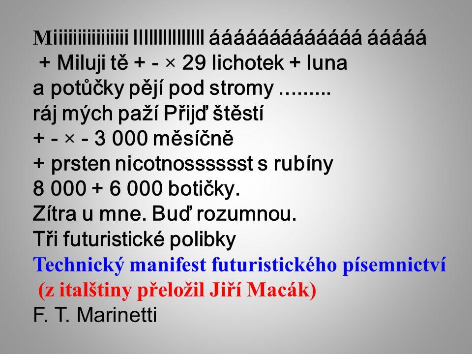 M iiiiiiiiiiiiiiii lllllllllllllll ááááááááááááá ááááá + Miluji tě + - × 29 lichotek + luna a potůčky pějí pod stromy......... ráj mých paží Přijď ště