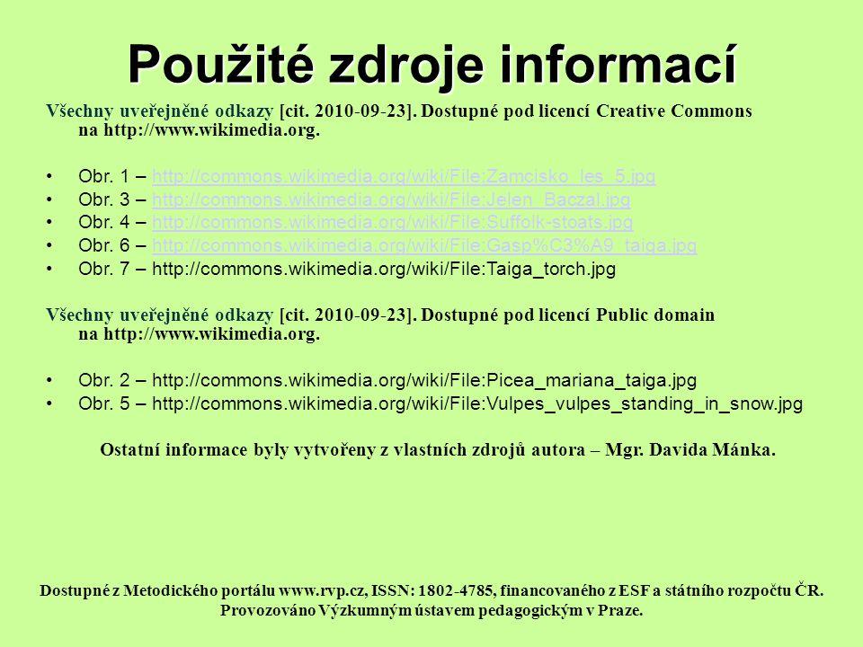Použité zdroje informací Všechny uveřejněné odkazy [cit. 2010-09-23]. Dostupné pod licencí Creative Commons na http://www.wikimedia.org. Obr. 1 – http