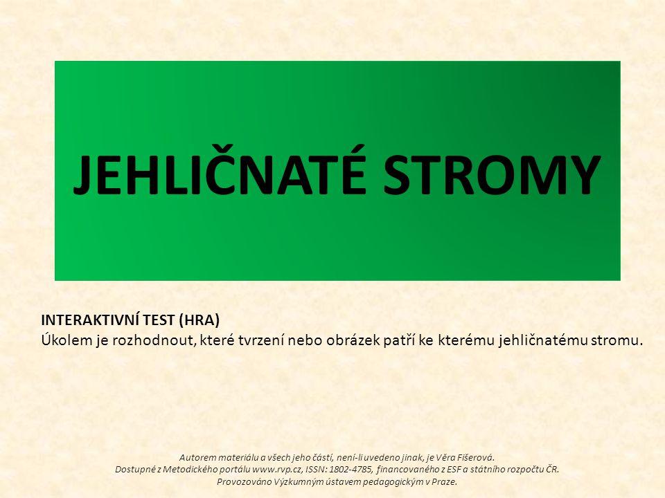 Autorem materiálu a všech jeho částí, není-li uvedeno jinak, je Věra Fišerová. Dostupné z Metodického portálu www.rvp.cz, ISSN: 1802-4785, financované