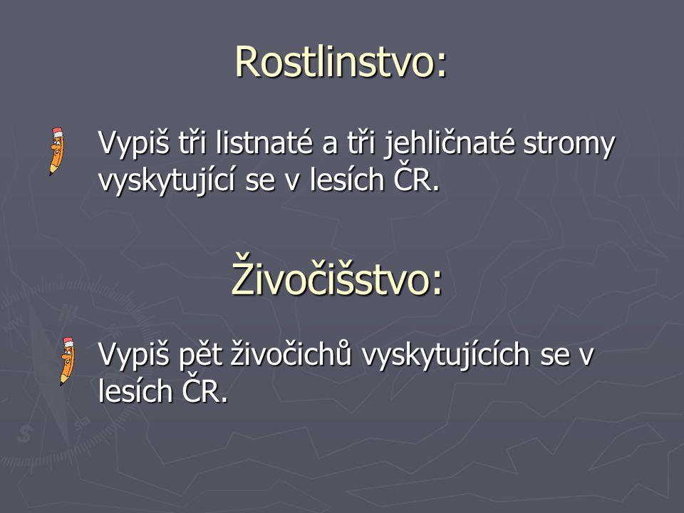 Rostlinstvo: Vypiš tři listnaté a tři jehličnaté stromy vyskytující se v lesích ČR.