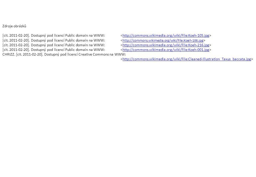 Zdroje obrázků [cit. 2011-02-20]. Dostupný pod licencí Public domain na WWW: http://commons.wikimedia.org/wiki/File:Koeh-105.jpg [cit. 2011-02-20]. Do