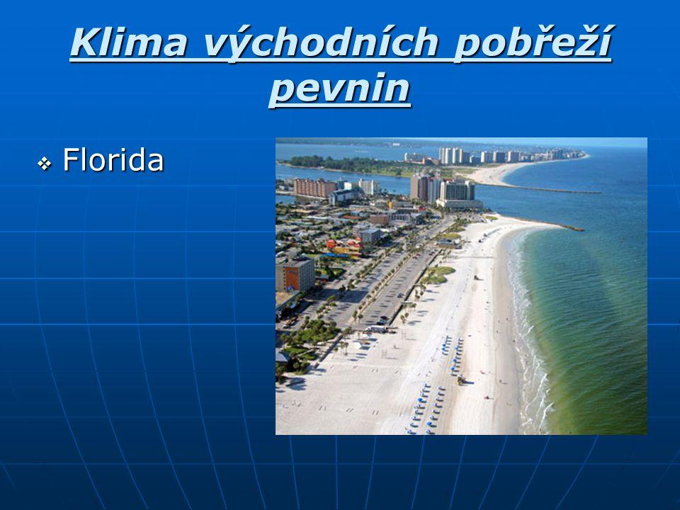 Klima východních pobřeží pevnin  Florida