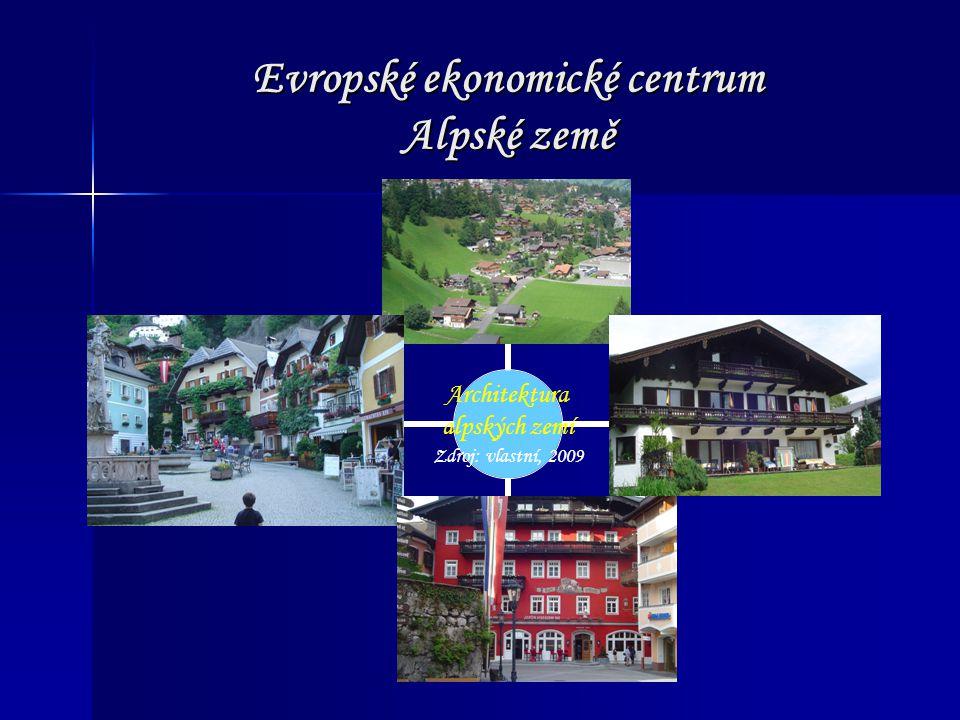 Evropské ekonomické centrum Alpské země Architektura alpských zemí Zdroj: vlastní, 2009
