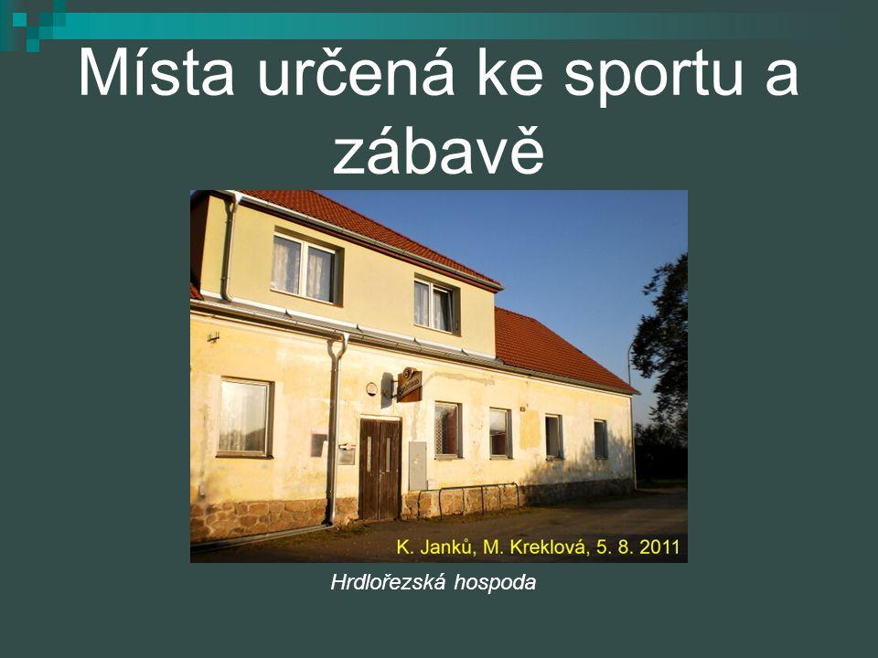 Místa určená ke sportu a zábavě Hrdlořezská hospoda