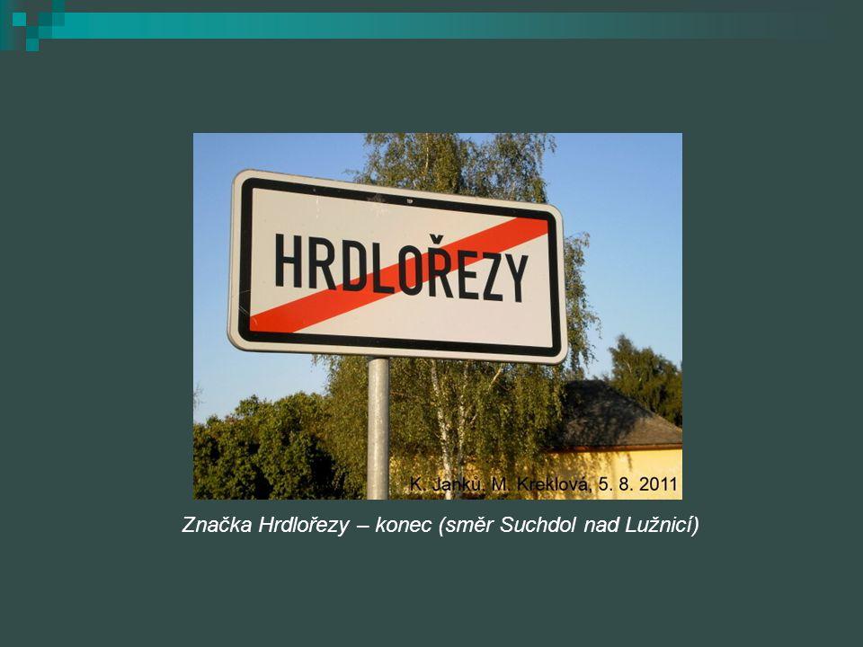 Značka Hrdlořezy – konec (směr Suchdol nad Lužnicí)