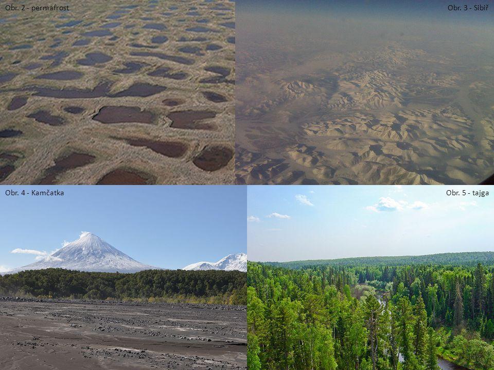 Obr. 2 - permafrostObr. 3 - Sibiř Obr. 4 - KamčatkaObr. 5 - tajga