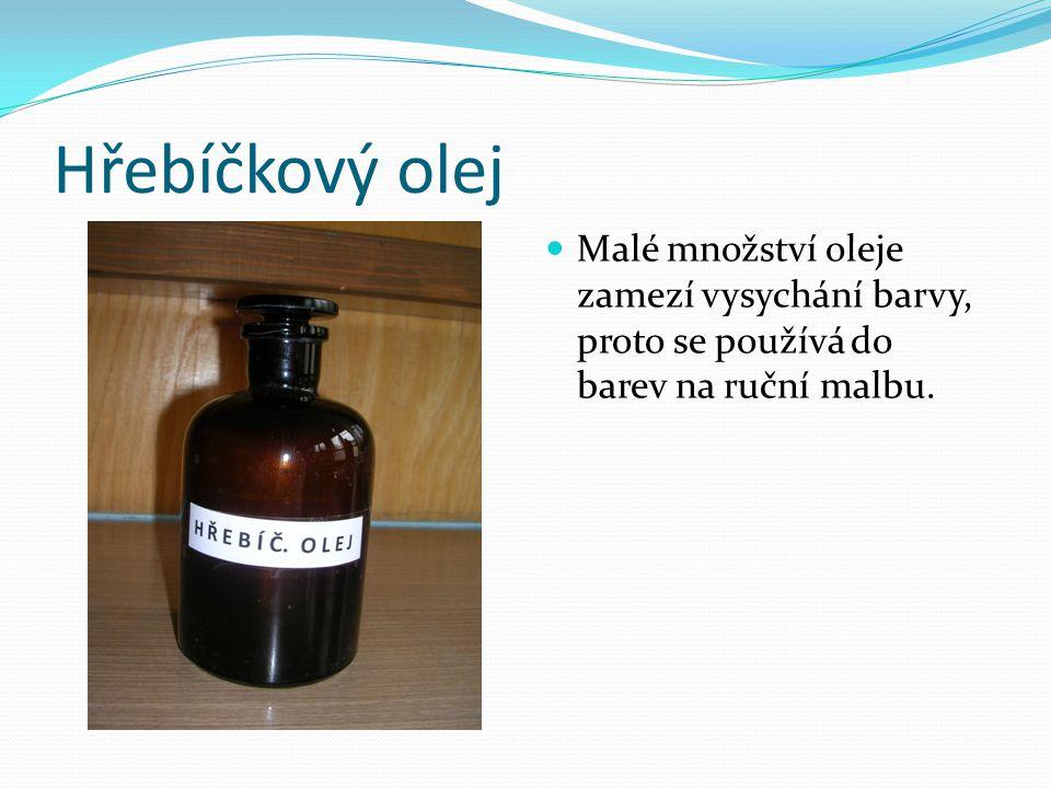 Hřebíčkový olej Malé množství oleje zamezí vysychání barvy, proto se používá do barev na ruční malbu.