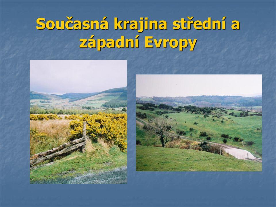 Současná krajina střední a západní Evropy
