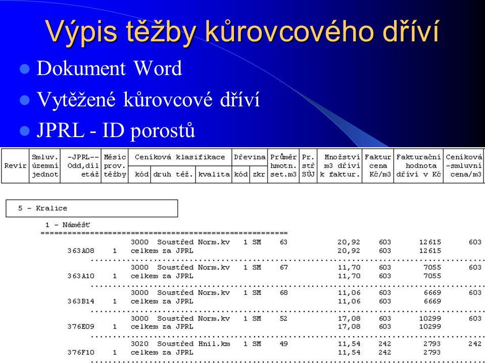 Výpis těžby kůrovcového dříví Dokument Word Vytěžené kůrovcové dříví JPRL - ID porostů