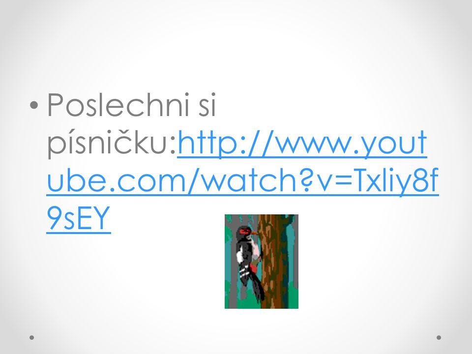 Poslechni si písničku:http://www.yout ube.com/watch v=Txliy8f 9sEYhttp://www.yout ube.com/watch v=Txliy8f 9sEY
