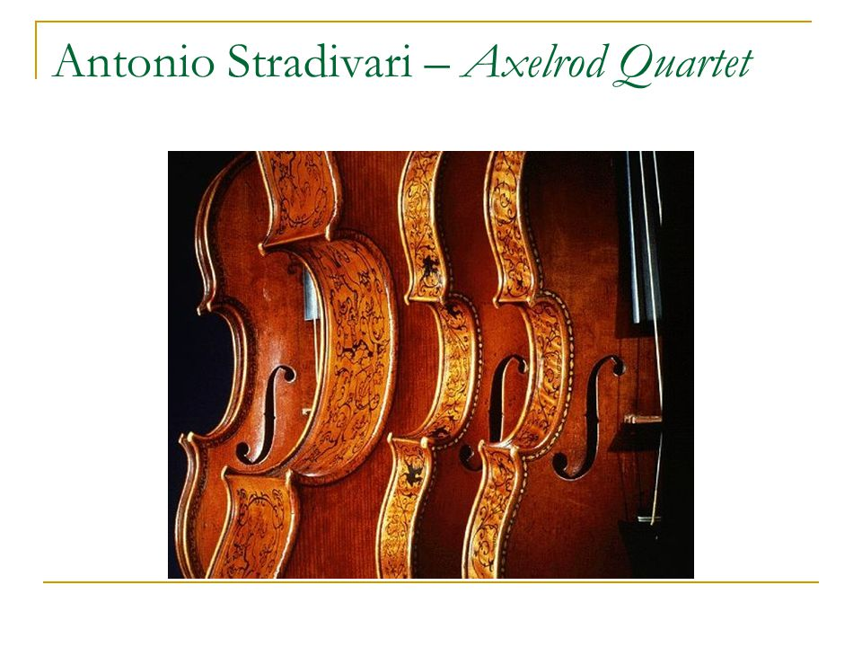 Antonio Stradivari – Axelrod Quartet