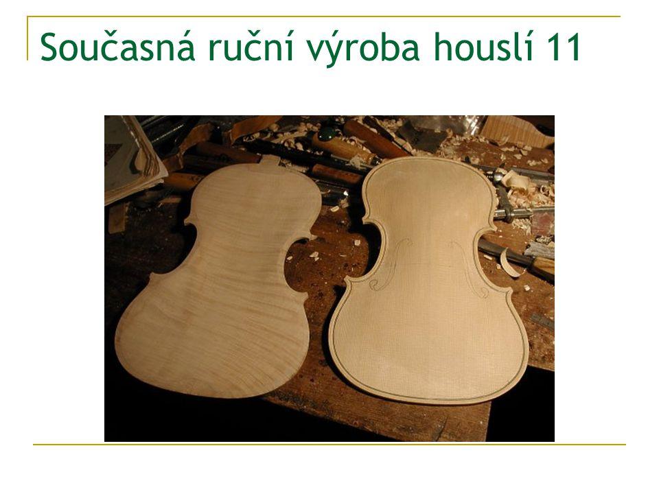 Současná ruční výroba houslí 11
