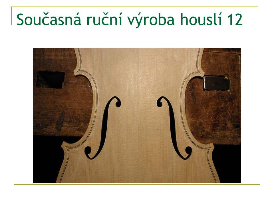 Současná ruční výroba houslí 12