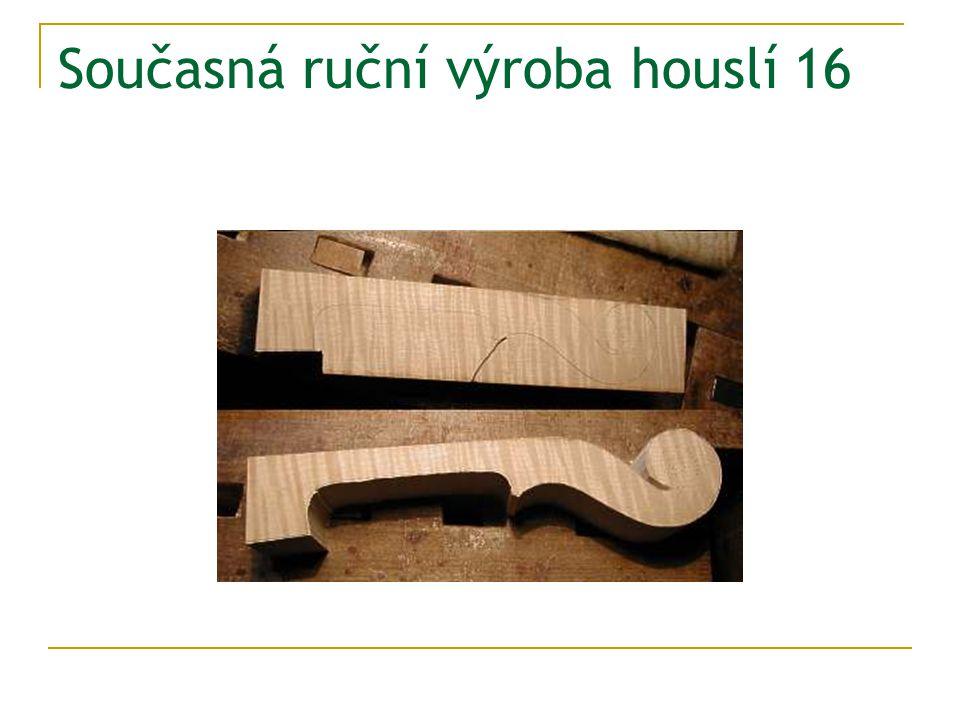 Současná ruční výroba houslí 16