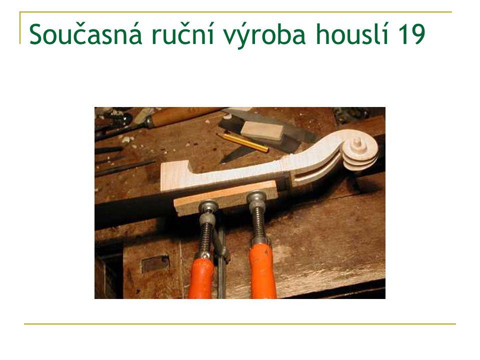 Současná ruční výroba houslí 19