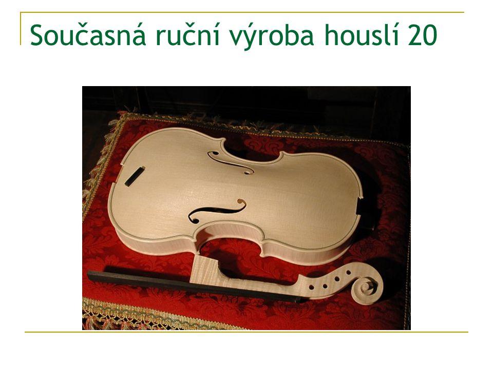 Současná ruční výroba houslí 20