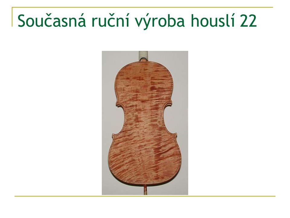 Současná ruční výroba houslí 22
