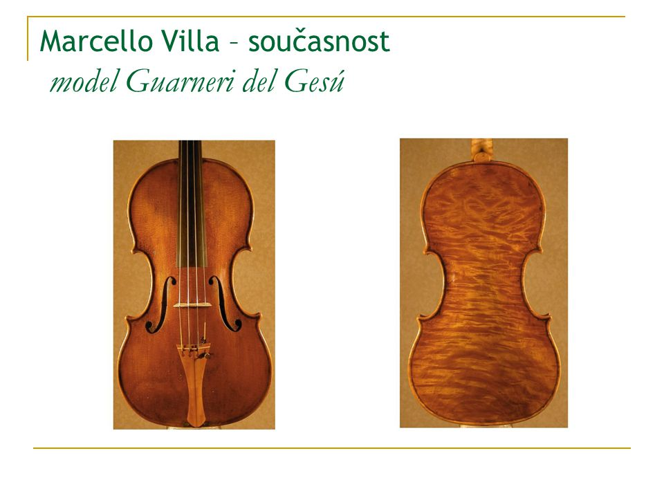 Marcello Villa – současnost model Guarneri del Gesú