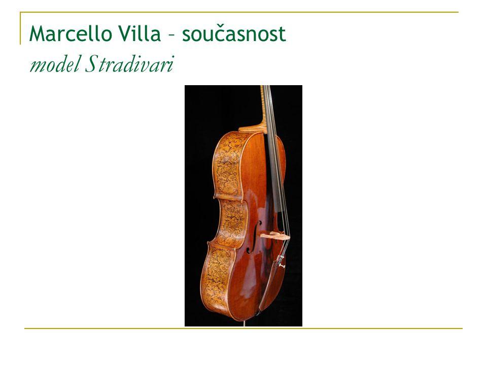 Marcello Villa – současnost model Stradivari